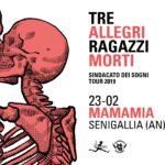 Tre Allegri Ragazzi Morti Mamamia Senigallia