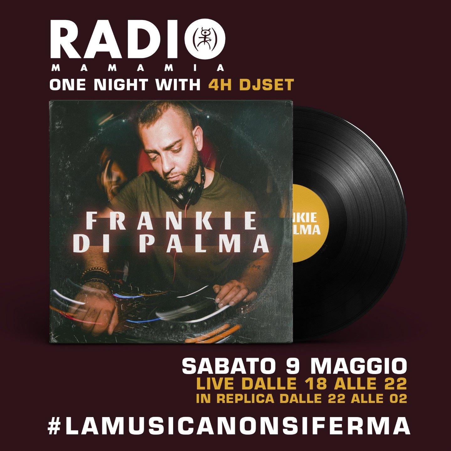 Radio Mamamia, dj Frankie Di Palma