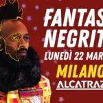Alcatraz Milano, Fantastic Negrito