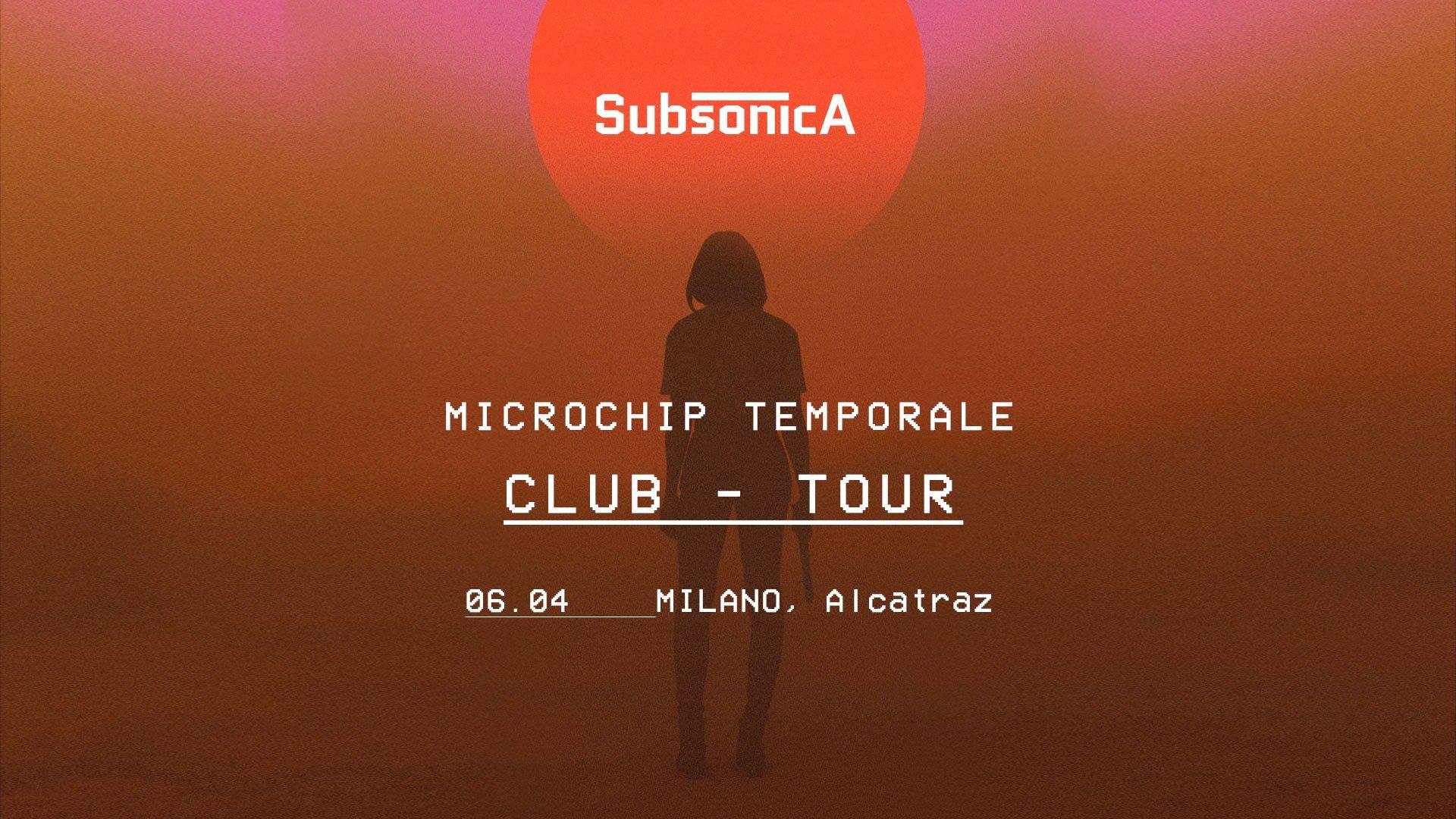 Alcatraz Milano, Subsonica, Microchip Temporale