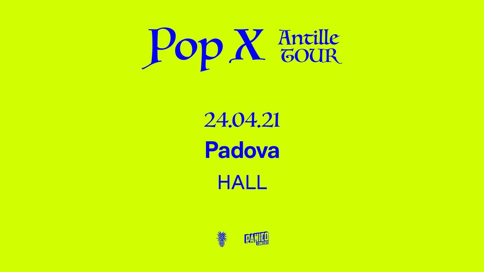 Pop X, Hall Padova