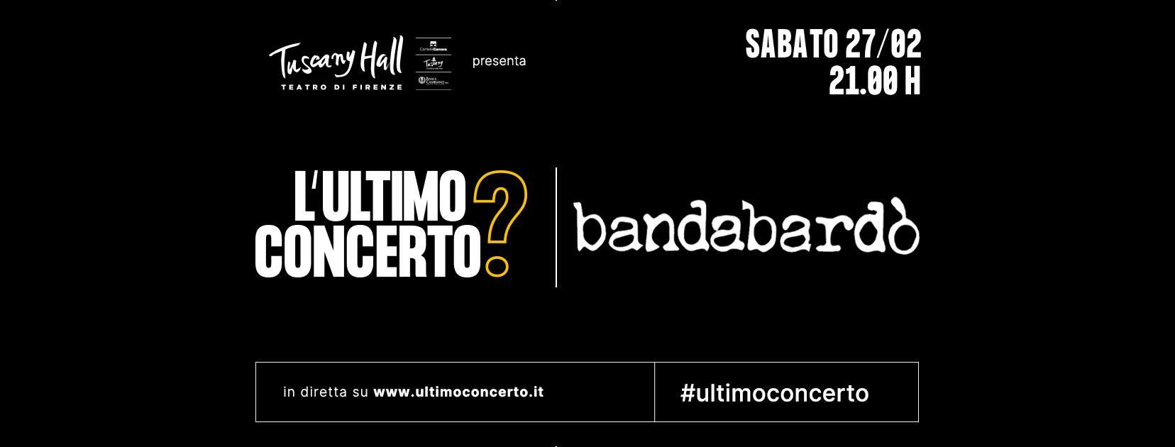 Bandabardò, L'Ultimo Concerto? Tuscany Hall di Firenze