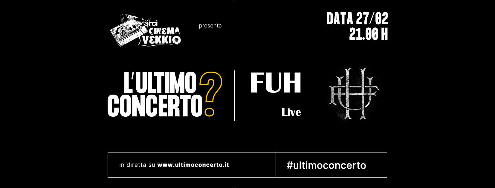 Fuh live, L'Ultimo Concerto? Cinema Vekkio Corneliano d'Alba
