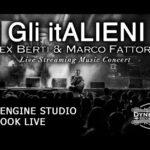 Gli Italieni, Alex Berti & Marco Fattorini, Concerto Live Streaming