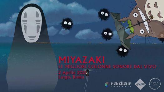 Miyazaki, le colonne sonore dal vivo, Largo Venue di Roma