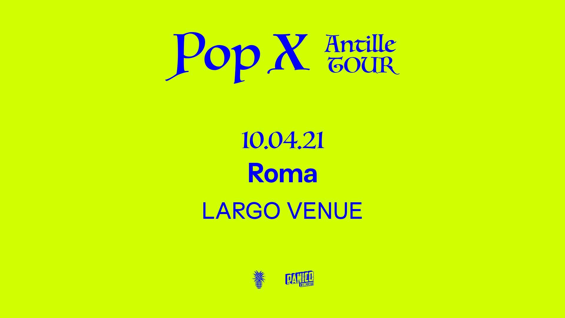 Pop X, Largo Venue di Roma
