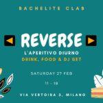 Reverse, L'aperitivo Diurno e Dj Set, Bachelite CLab Milano