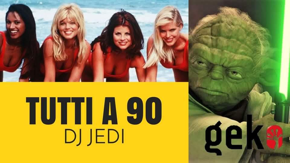 Geko San Benedetto Del Tronto, Tutti a 90 con dj Jedi